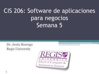 CIS 206:  Software de aplicaciones para negocios Semana 5