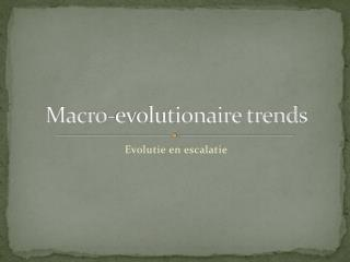 Macro-evolutionaire trends