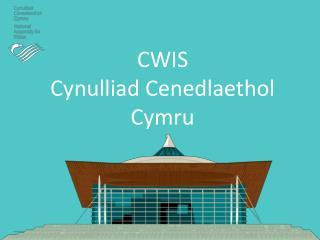 CWIS  Cynulliad Cenedlaethol Cymru