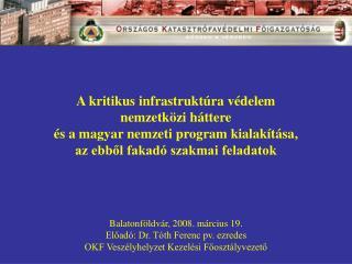 A kritikus infrastruktúra védelem  nemzetközi háttere és a magyar nemzeti program kialakítása,