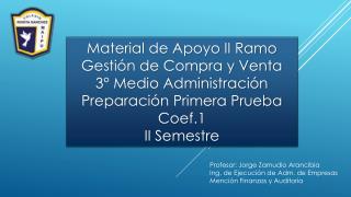 Profesor: Jorge Zamudio Arancibia Ing. de Ejecuci�n de Adm. de Empresas