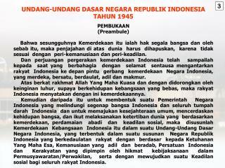 UNDANG-UNDANG DASAR NEGARA REPUBLIK INDONESIA TAHUN 1945 PEMBUKAAN (Preambule)