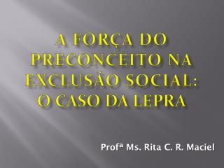 A FORÇA DO PRECONCEITO NA EXCLUSÃO SOCIAL: O CASO DA LEPRA