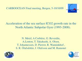 Acceleration of the sea surface fCO2 growth rate in the North Atlantic Subpolar Gyre (1993-2008).