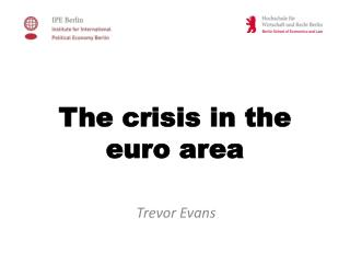 The crisis in the euro area