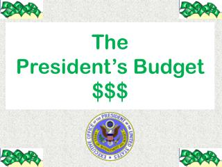 The  President's Budget $$$