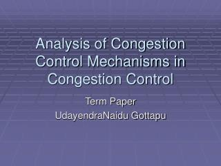 Analysis of Congestion Control Mechanisms in Congestion Control