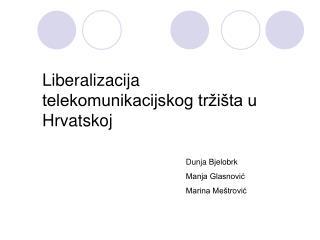 Liberalizacija telekomunikacijskog tržišta u Hrvatskoj