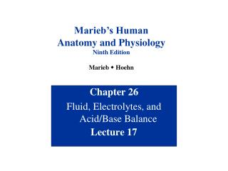 Chapter 26 Fluid, Electrolytes, and Acid/Base Balance Lecture 17