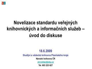 Novelizace standardu veřejných knihovnických a informačních služeb –  úvod do diskuse
