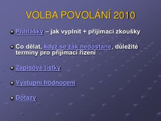 VOLBA POVOLÁNÍ 2010