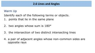 Warm Up Identify each of the following terms or objects. 1. points that lie in the same plane