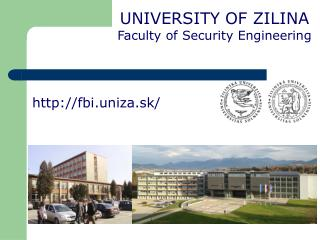 U NIVERSITY OF ZILINA Faculty of  Security Engineering
