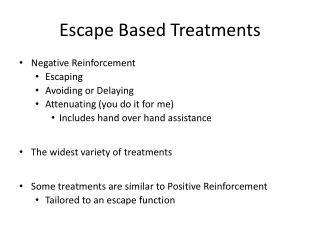 Escape Based Treatments