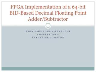 FPGA Implementation of a 64-bit BID-Based Decimal Floating Point Adder/ Subtractor
