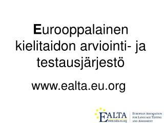 E urooppalainen kielitaidon arviointi- ja testausj�rjest�