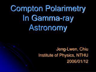 Compton Polarimetry In Gamma-ray Astronomy