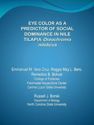 EYE COLOR AS A PREDICTOR OF SOCIAL DOMINANCE IN NILE TILAPIA  Oreochromis niloticus
