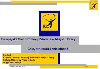 Kontakt : Krajowe Centrum Promocji Zdrowia w Miejscu Pracy Instytut Medycyny Pracy w Łodzi