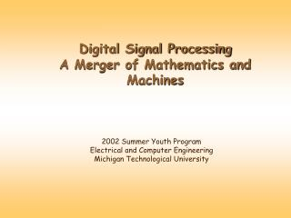 Digital Signal Processing A Merger of Mathematics and Machines