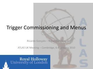 Trigger Commissioning and Menus