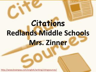 Citations Redlands Middle Schools Mrs. Zinner