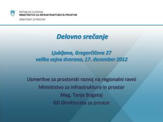 Delovno srečanje Ljubljana, Gregorčičeva 27 velika sejna dvorana, 17. december 2012