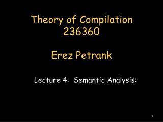 Theory of Compilation 236360 Erez Petrank