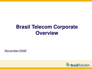 Brasil Telecom Corporate Overview