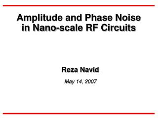 Amplitude and Phase Noise  in Nano-scale RF Circuits