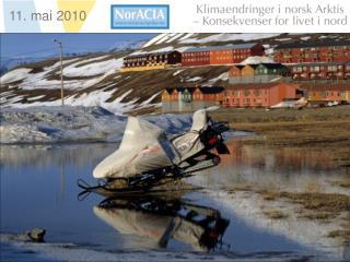 NorACIA regional klimamodell Usikkerhet Lufttemperatur og nedbør Snøsesong og vekstsesong