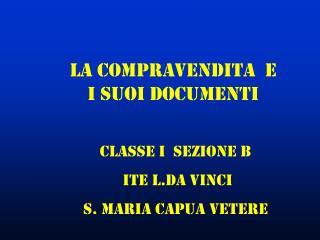 Classe I  sezione B  ITE L.DA vinci  S. Maria Capua Vetere