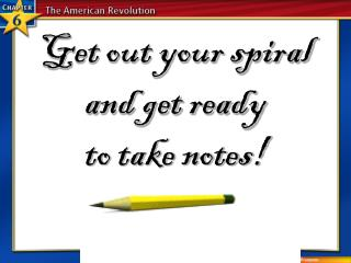 Get out your spiral    and get ready                               to take notes!