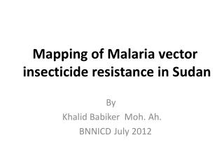 Mapping of Malaria vector insecticide resistance in Sudan