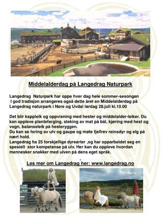 Middelalderdag på Langedrag Naturpark Langedrag  Naturpark har oppe hver dag hele sommer-sesongen