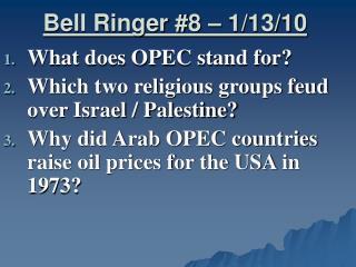 Bell Ringer #8 – 1/13/10