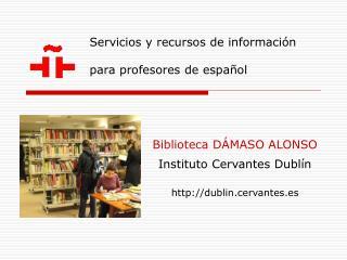 Servicios y recursos de información  para profesores de español