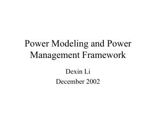 Power Modeling and Power Management Framework