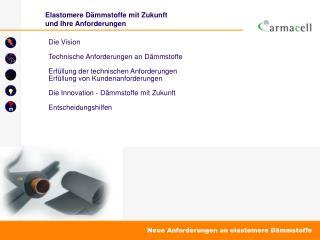 Elastomere D�mmstoffe mit Zukunft und Ihre Anforderungen