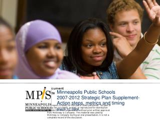 Minneapolis Public Schools 2007-2012 Strategic Plan Supplement- Action steps, metrics and timing