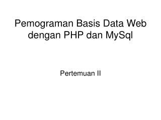 Pemograman Basis Data Web dengan PHP dan MySql