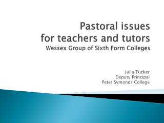 Pastoral issues  for teachers and tutors Wessex Group of Sixth Form Colleges