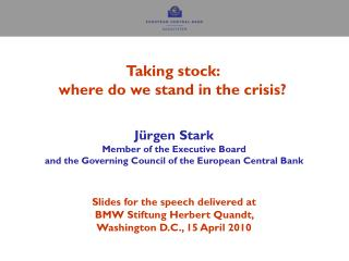 Taking stock:  where do we stand in the crisis?