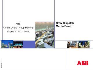 Crew Dispatch Martin Bass