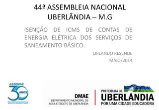 44ª ASSEMBLEIA NACIONAL UBERLÂNDIA – M.G