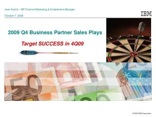 2009 Q4 Business Partner Sales Plays Target SUCCESS in 4Q09