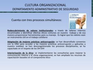 CULTURA ORGANIZACIONAL  DEPARTAMENTO ADMINISTRATIVO DE SEGURIDAD