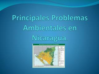 Principales Problemas Ambientales en Nicaragua .