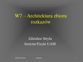 W7 – Architektura zbioru rozkazów