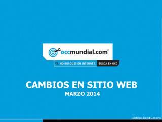 Cambios en sitio web  Marzo 2014